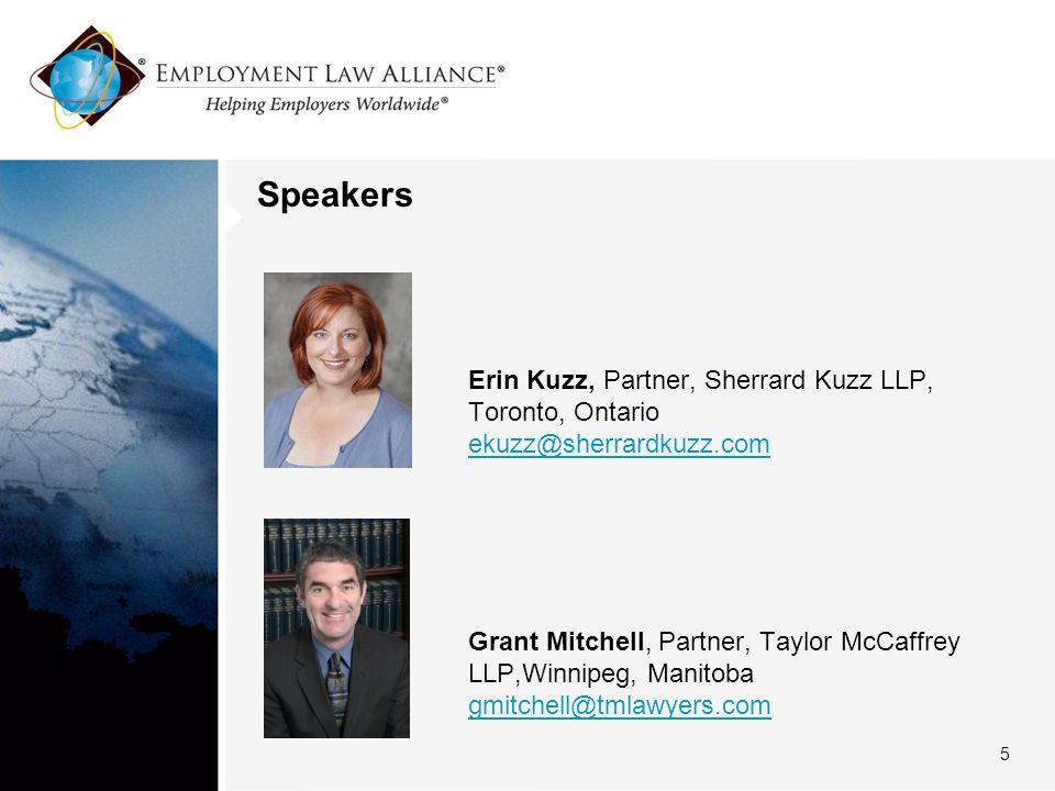 Speakers Erin Kuzz, Partner, Sherrard Kuzz LLP, Toronto, Ontario ekuzz@sherrardkuzz.com Grant Mitchell, Partner, Taylor McCaffrey LLP,Winnipeg, Manito