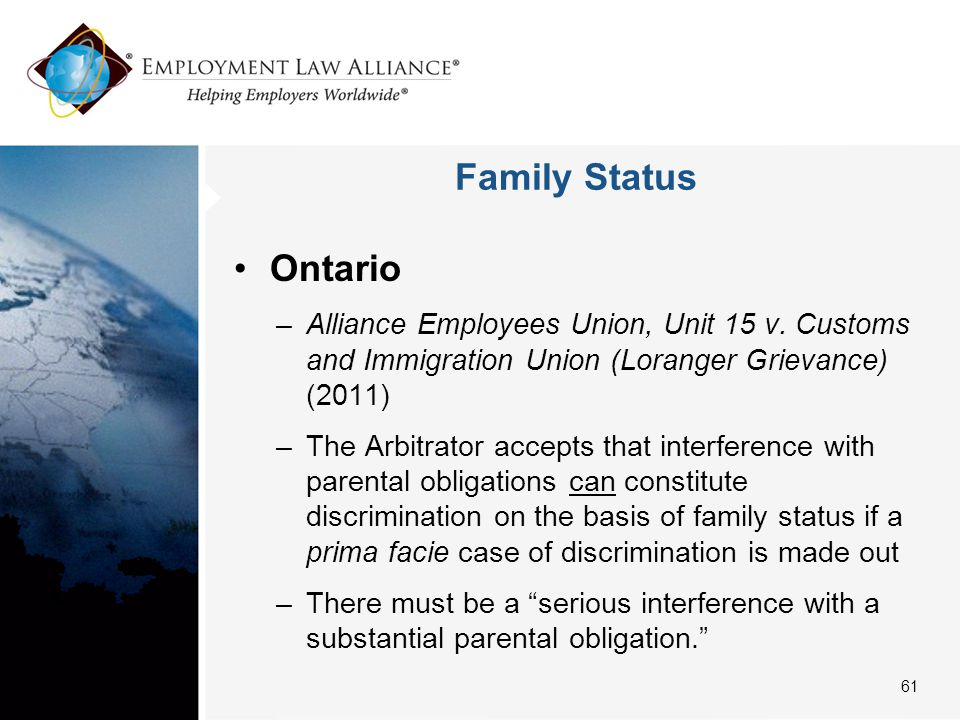 Family Status Ontario –Alliance Employees Union, Unit 15 v. Customs and Immigration Union (Loranger Grievance) (2011) –The Arbitrator accepts that int