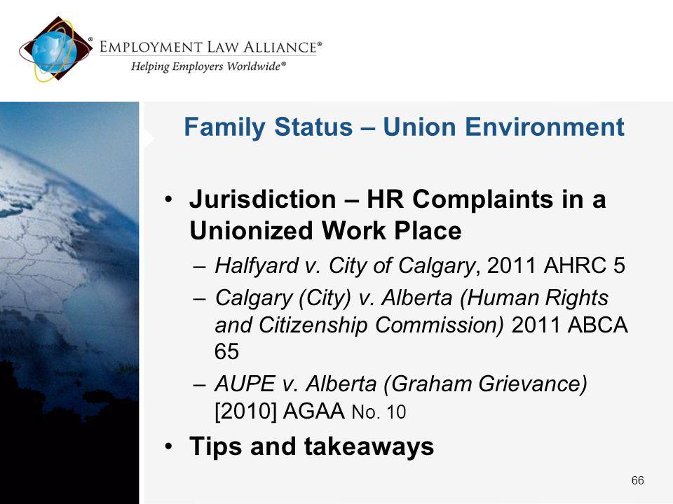 Family Status – Union Environment Jurisdiction – HR Complaints in a Unionized Work Place –Halfyard v. City of Calgary, 2011 AHRC 5 –Calgary (City) v.
