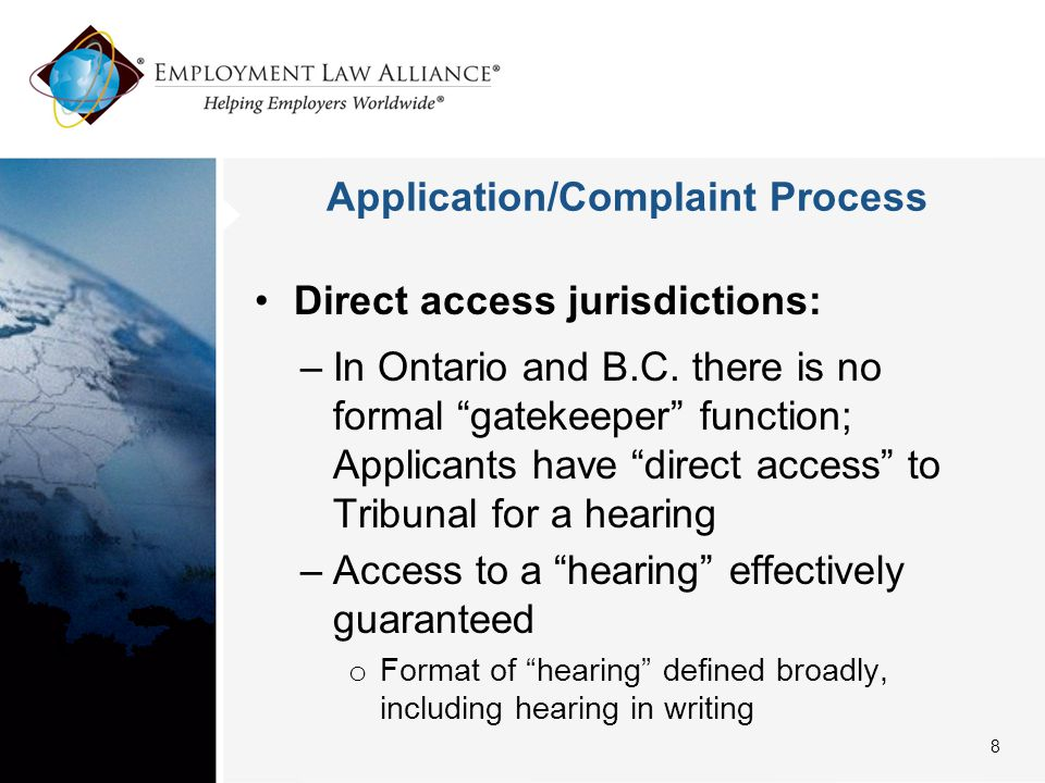 """Application/Complaint Process Direct access jurisdictions: –In Ontario and B.C. there is no formal """"gatekeeper"""" function; Applicants have """"direct acce"""