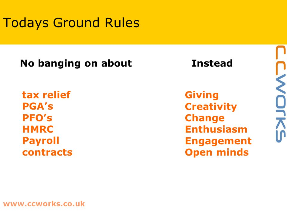 Todays Ground Rules tax relief PGA's PFO's HMRC Payroll contracts No banging on about Giving Creativity Change Enthusiasm Engagement Open minds Instead