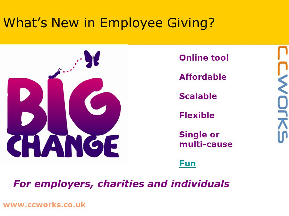 www.ccworks.co.uk What's New in Employee Giving.