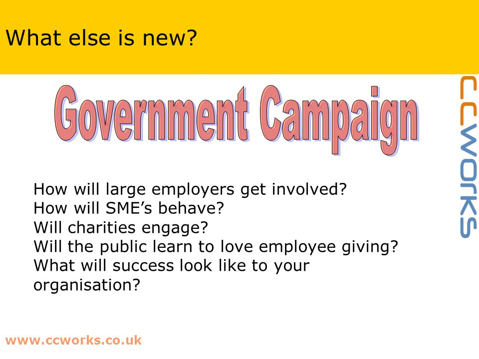 www.ccworks.co.uk What else is new. How will large employers get involved.