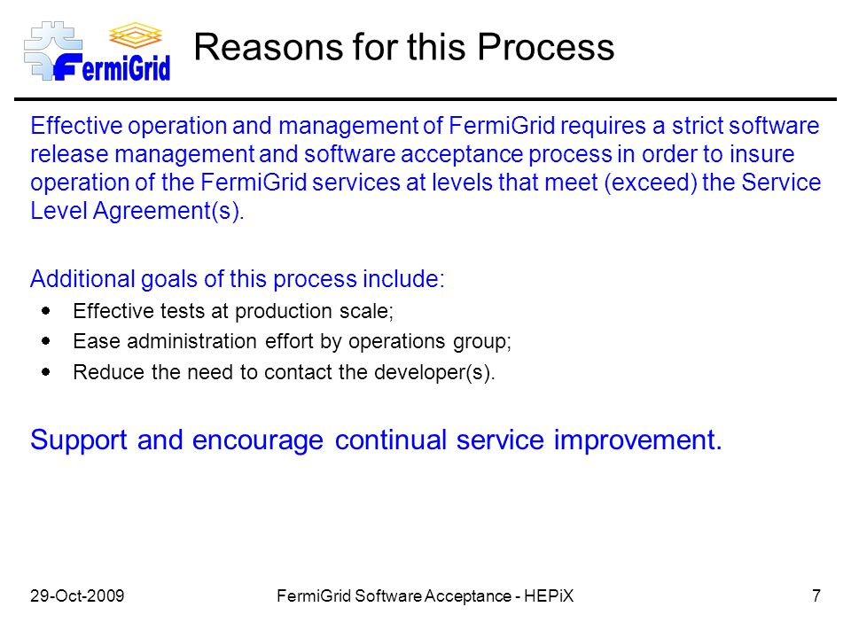 Conclusions The FermiGrid Software Acceptance Process has brought value to both FermiGrid and the Fermilab Computing Division.