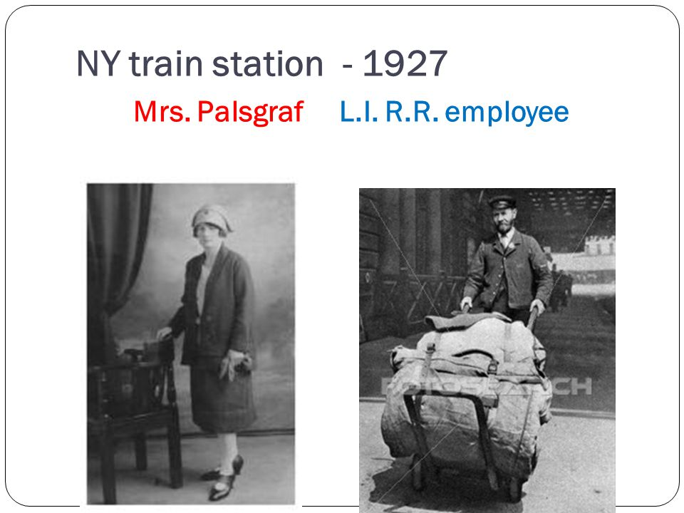 NY train station - 1927 Mrs. Palsgraf L.I. R.R. employee