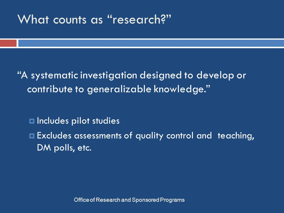 Full Board Review Office of Research and Sponsored Programs  Examples:  Child studies with manipulations  DXA  > Moderate exercise  Deception  Treatment studies  Some survey studies (e.g., bullying)  Monthly meeting dates posted on website  Submissions must be received 2 weeks in advance