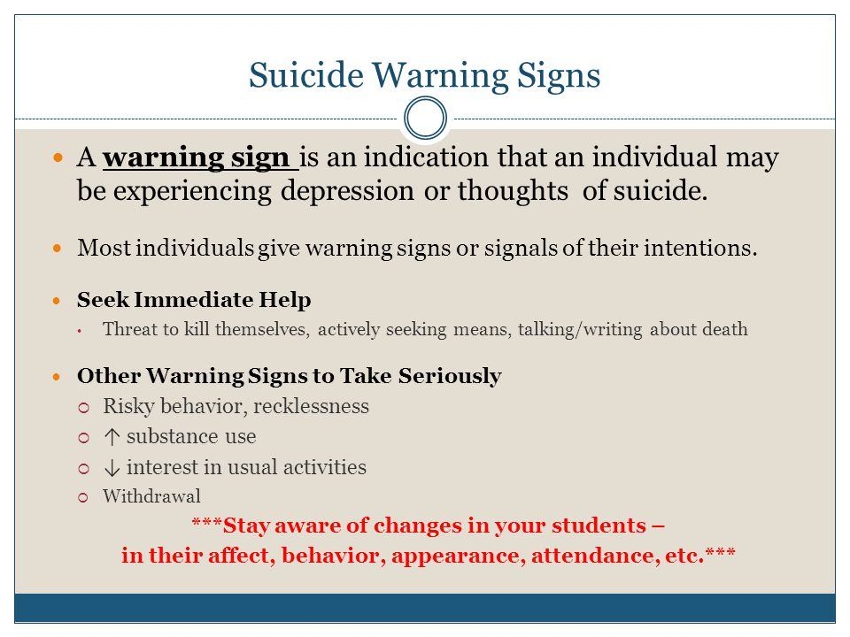 Suicide Warning Signs A warning sign is an indication that an individual may be experiencing depression or thoughts of suicide.