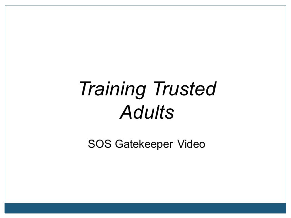 Training Trusted Adults SOS Gatekeeper Video