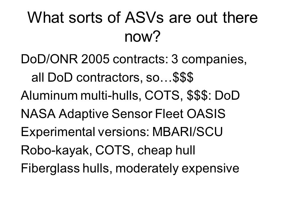 What sorts of ASVs are out there now.