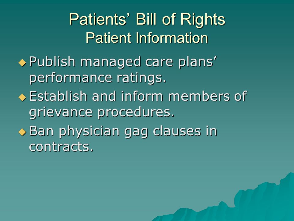 Patients' Bill of Rights Patient Information  Publish managed care plans' performance ratings.