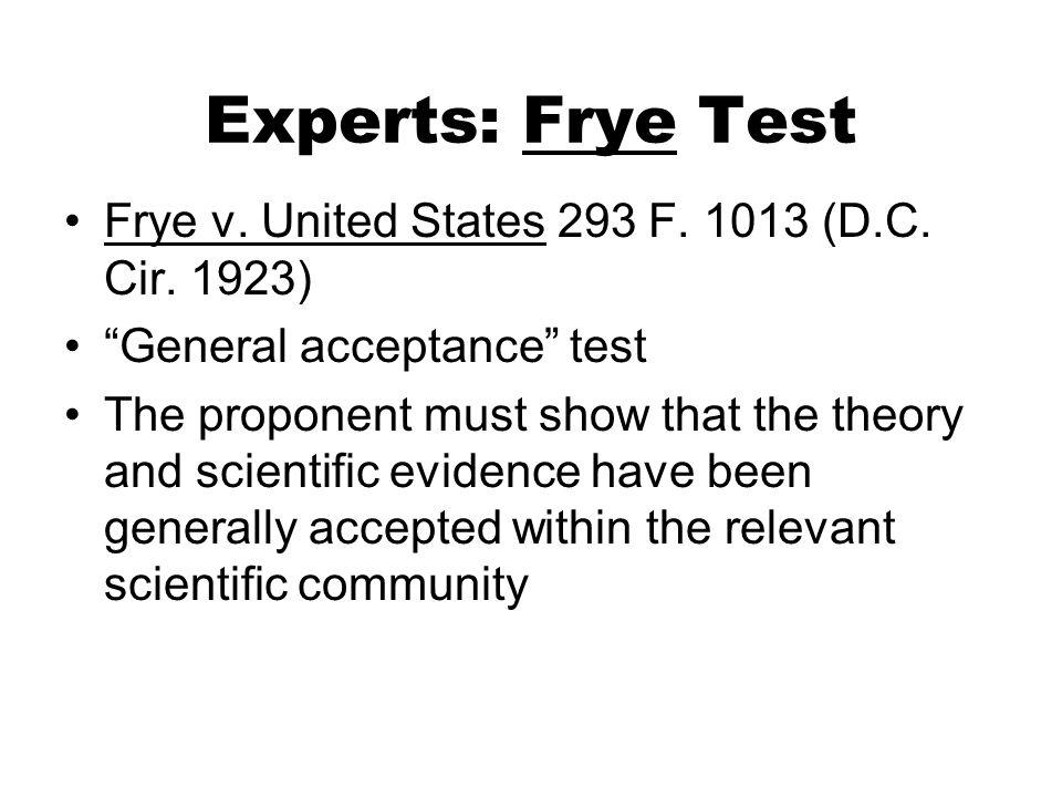 Experts: Frye Test Frye v.United States 293 F. 1013 (D.C.