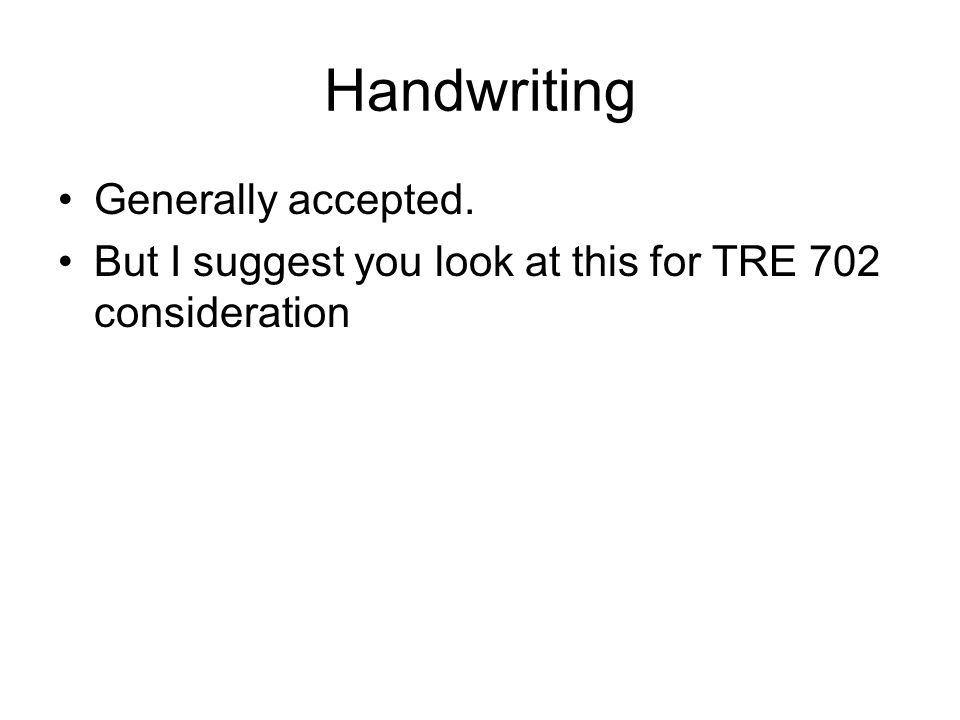 Handwriting Generally accepted. But I suggest you look at this for TRE 702 consideration