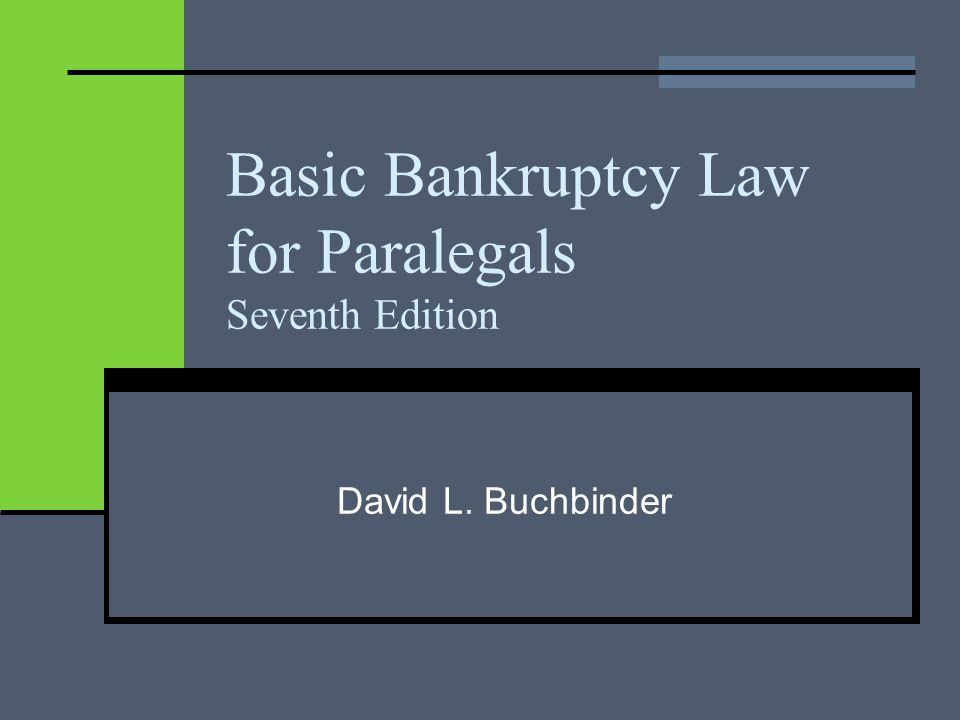 Basic Bankruptcy Law for Paralegals Seventh Edition David L. Buchbinder