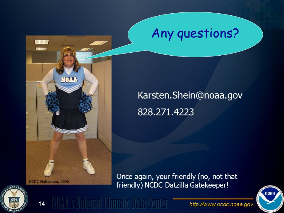 http://www.ncdc.noaa.gov 14 Any questions.
