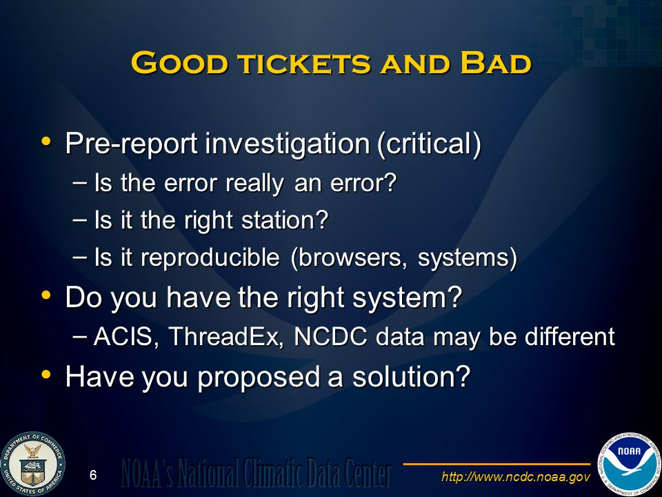 http://www.ncdc.noaa.gov 7 A good ticket Clear title Clear title Good description of problem Good description of problem ID of station ID of station Attached form Attached form Proposed solution.