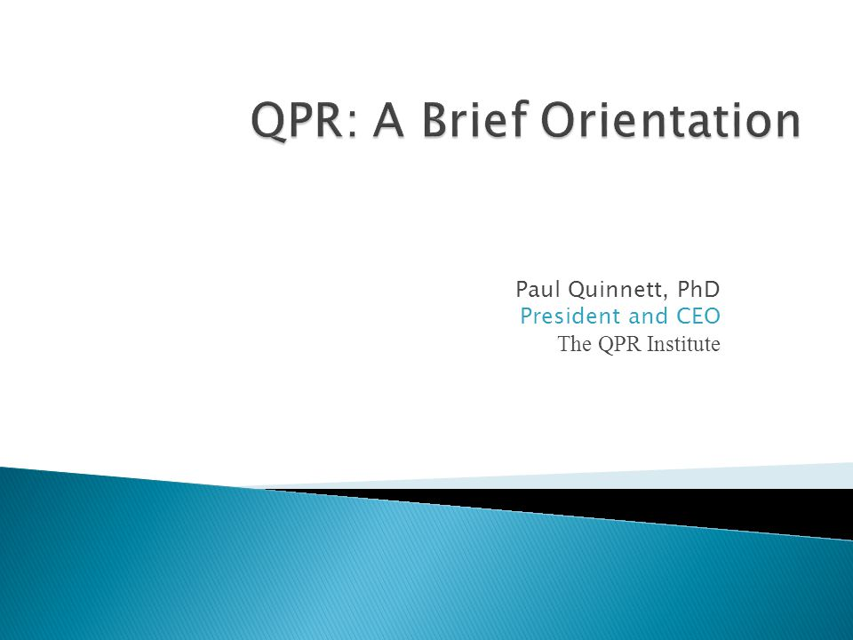 Paul Quinnett, PhD President and CEO The QPR Institute