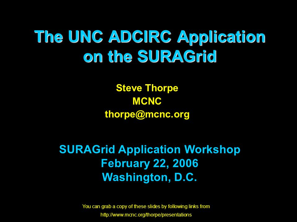 22Outline What is the UNC ADCIRC Application.