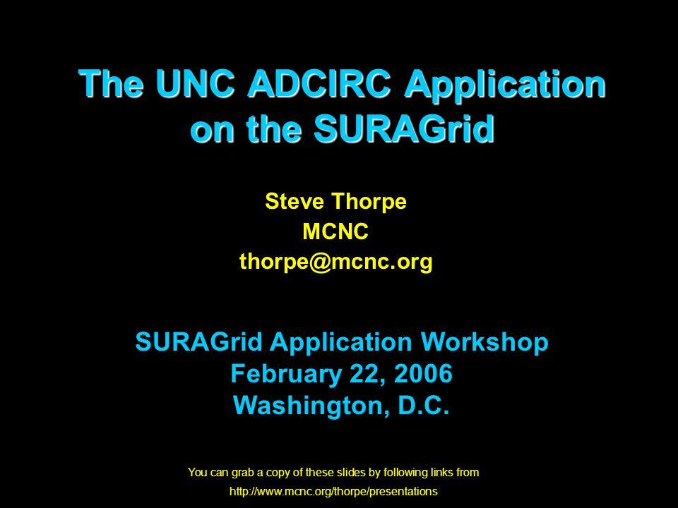 12 NC SCOOP Portal (1/4) Models (ADCIRC) Data Access via OPeNDAP GridFTP Transfer