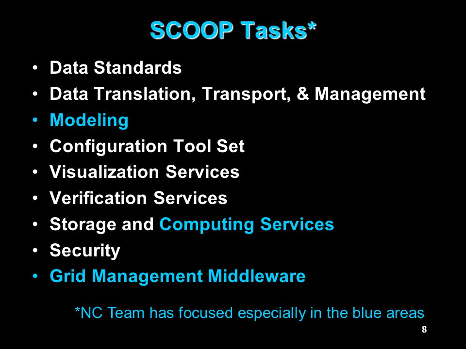 9 NC SCOOP Project Goals Large scale model availability via web-based portal –users can access the model easily –enable model runs with different input datasets (e.g.