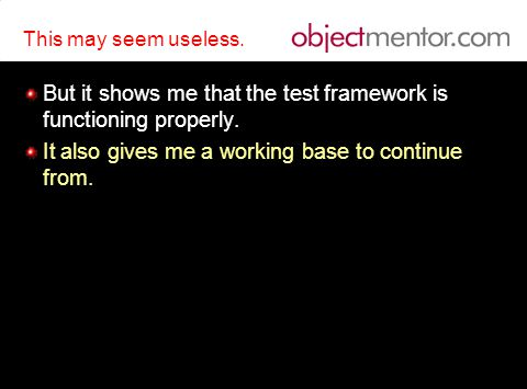 But it shows me that the test framework is functioning properly.