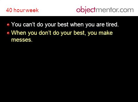You can't do your best when you are tired.