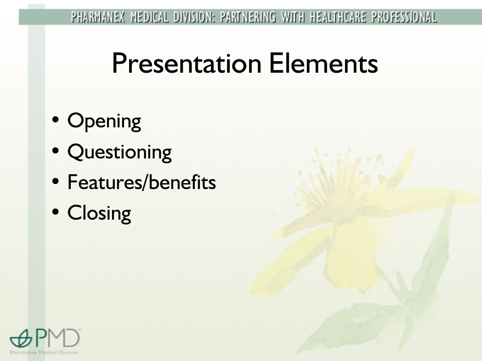 Presentation Elements Opening Questioning Features/benefits Closing