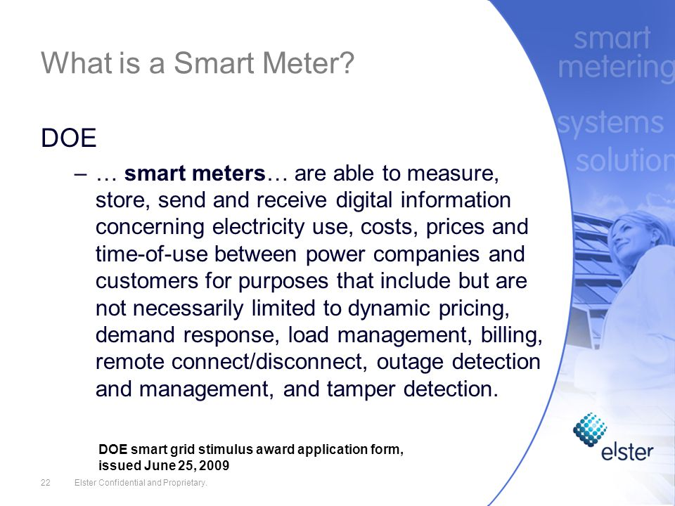 22Elster Confidential and Proprietary. What is a Smart Meter.