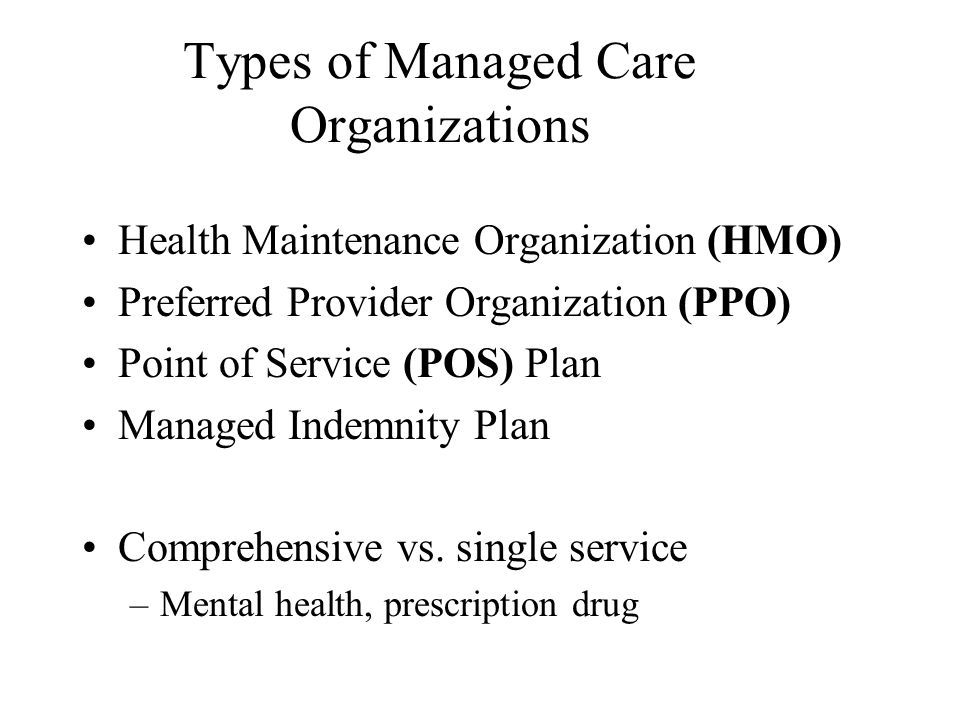 The Possibilities of Managed Care Population-based interventions –Risk assessment –Outreach –Intervention –Monitoring and follow-up Shift resources from health sector to non-health sector (education, social services, housing, transportation) 3.