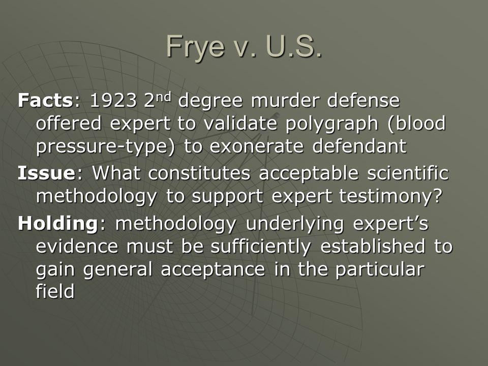 Frye v.U.S. Frye general acceptance standard: 1. 1.