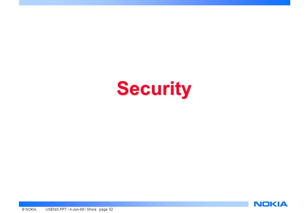 © NOKIAUSENIX.PPT / 4-Jun-99 / Shore page: 52 Security