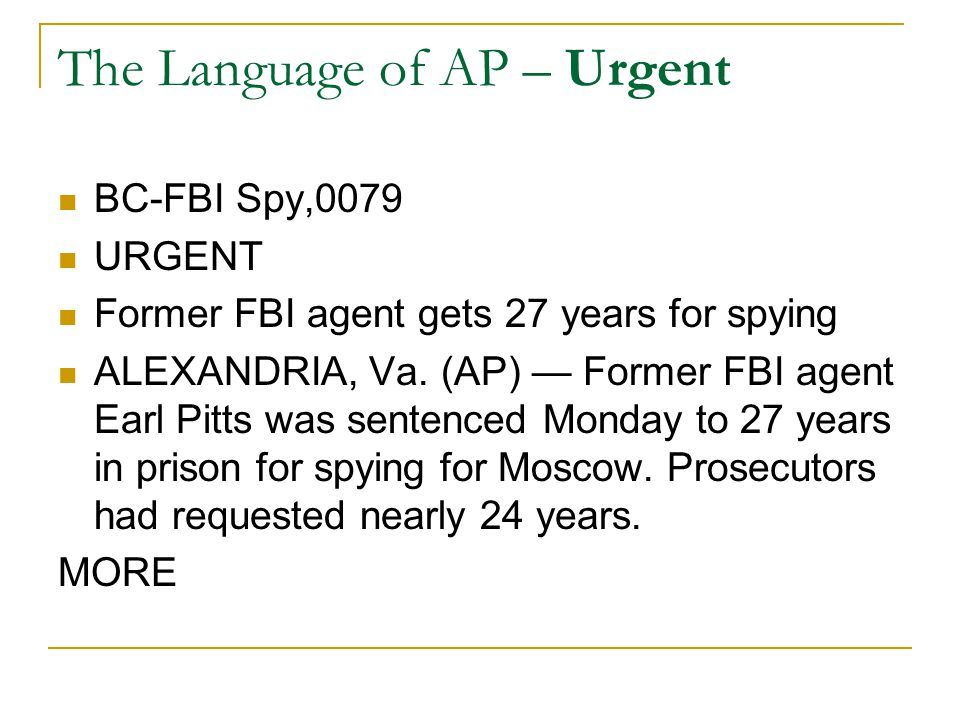 The Language of AP – Urgent BC-FBI Spy,0079 URGENT Former FBI agent gets 27 years for spying ALEXANDRIA, Va.