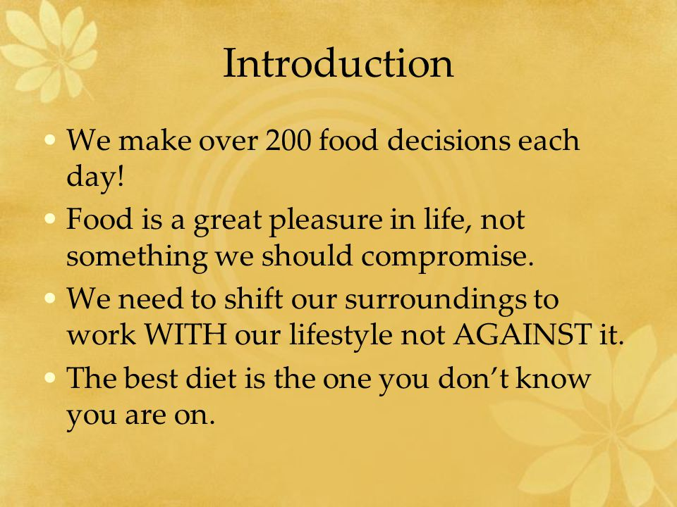 Introduction We make over 200 food decisions each day.