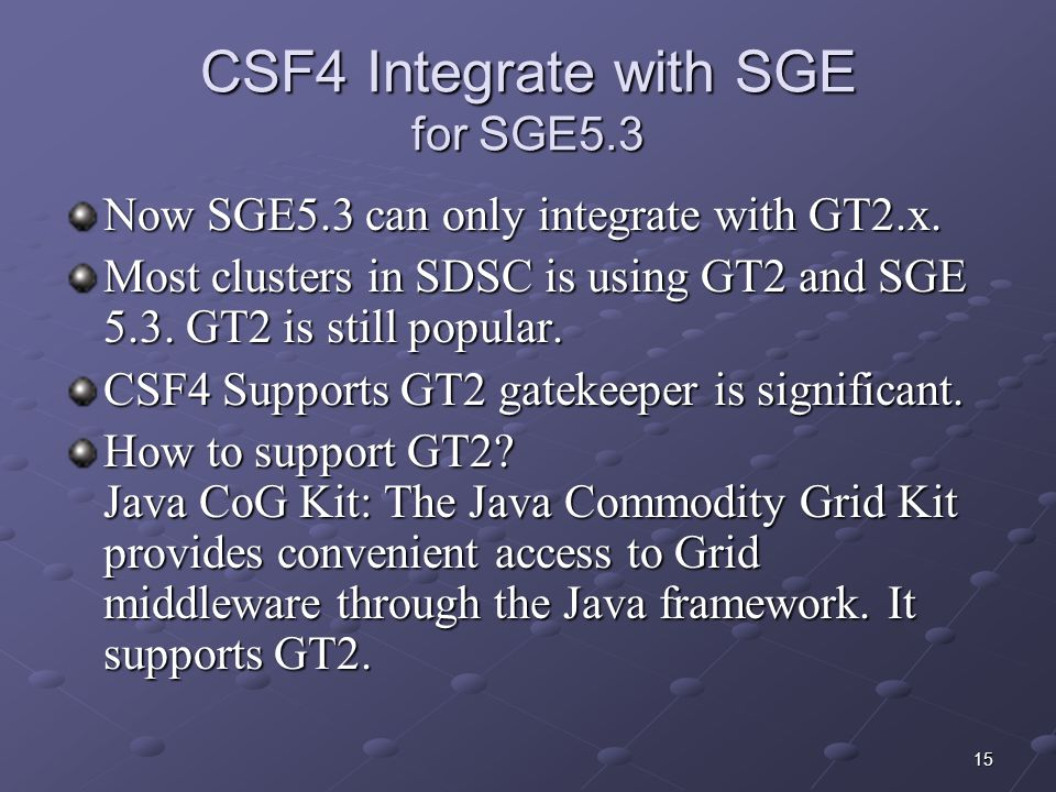 15 CSF4 Integrate with SGE for SGE5.3 Now SGE5.3 can only integrate with GT2.x.