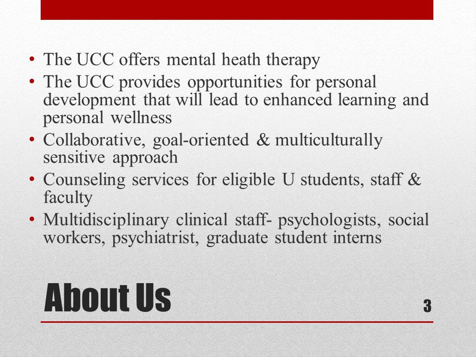 Counseling Services We offer: Individual counseling Group counseling Couples counseling Psychological assessment Psychiatry services & medication management Career counseling Referral services to community resources Short term model 4