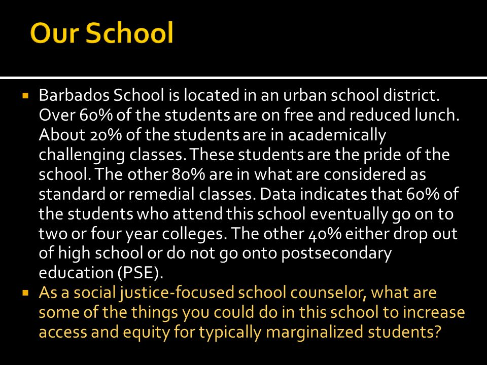  Barbados School is located in an urban school district.