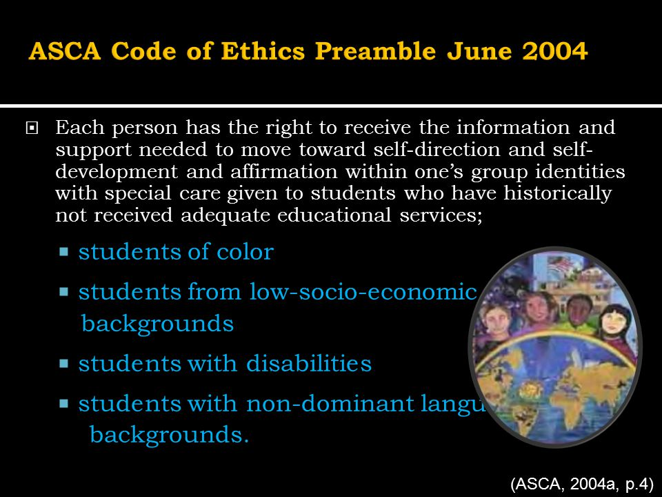  Each person has the right to receive the information and support needed to move toward self-direction and self- development and affirmation within one's group identities with special care given to students who have historically not received adequate educational services;  students of color  students from low-socio-economic backgrounds  students with disabilities  students with non-dominant language backgrounds.
