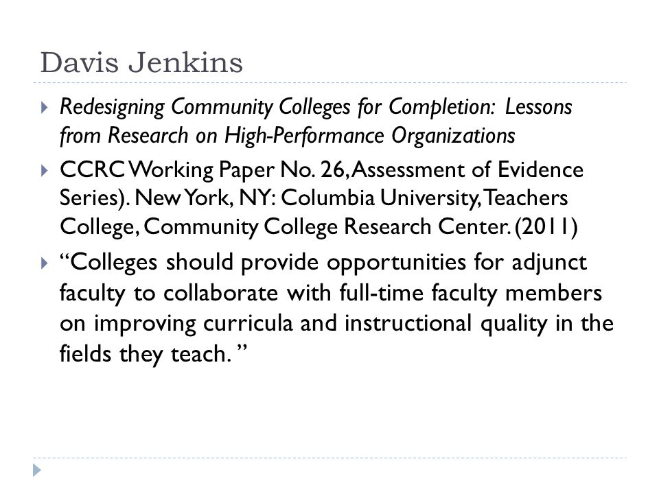 Davis Jenkins  Redesigning Community Colleges for Completion: Lessons from Research on High-Performance Organizations  CCRC Working Paper No.
