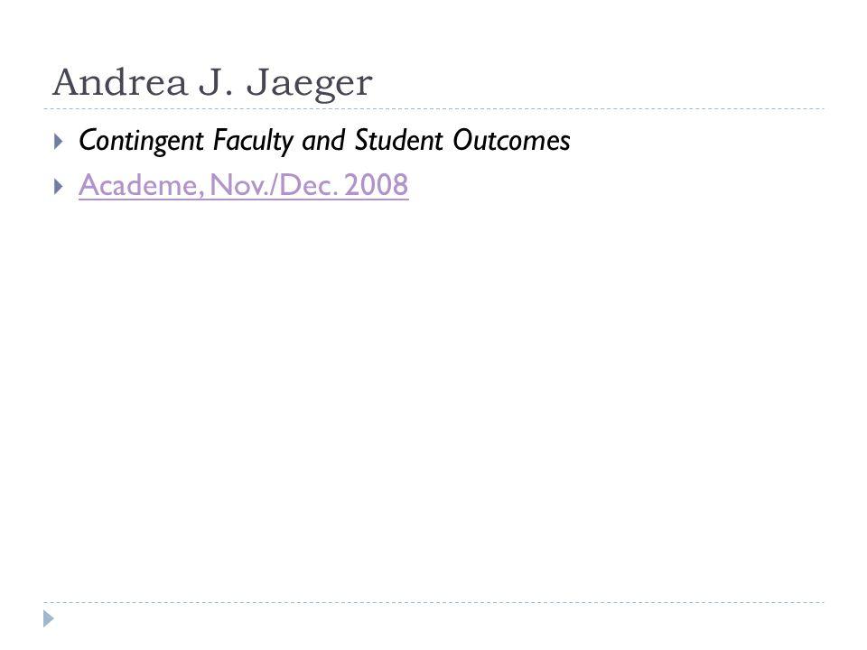 Andrea J. Jaeger  Contingent Faculty and Student Outcomes  Academe, Nov./Dec.