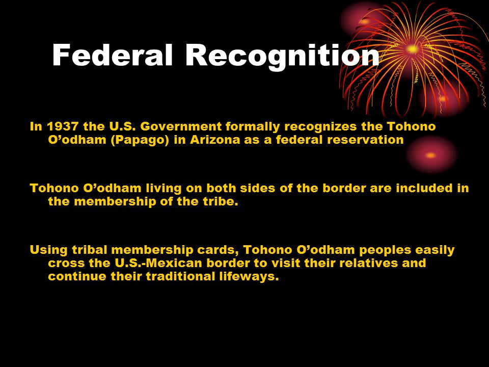 Federal Recognition In 1937 the U.S.