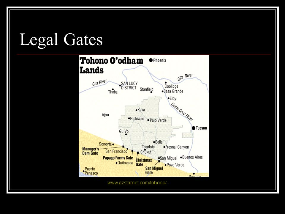 Legal Gates www.azstarnet.com/tohono/