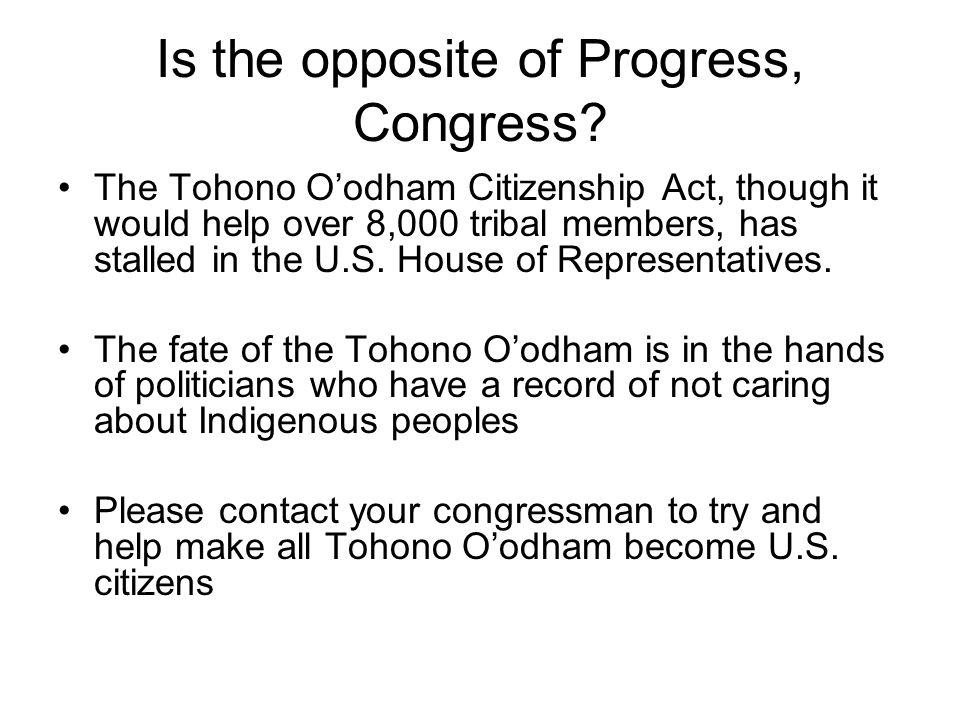 Is the opposite of Progress, Congress.