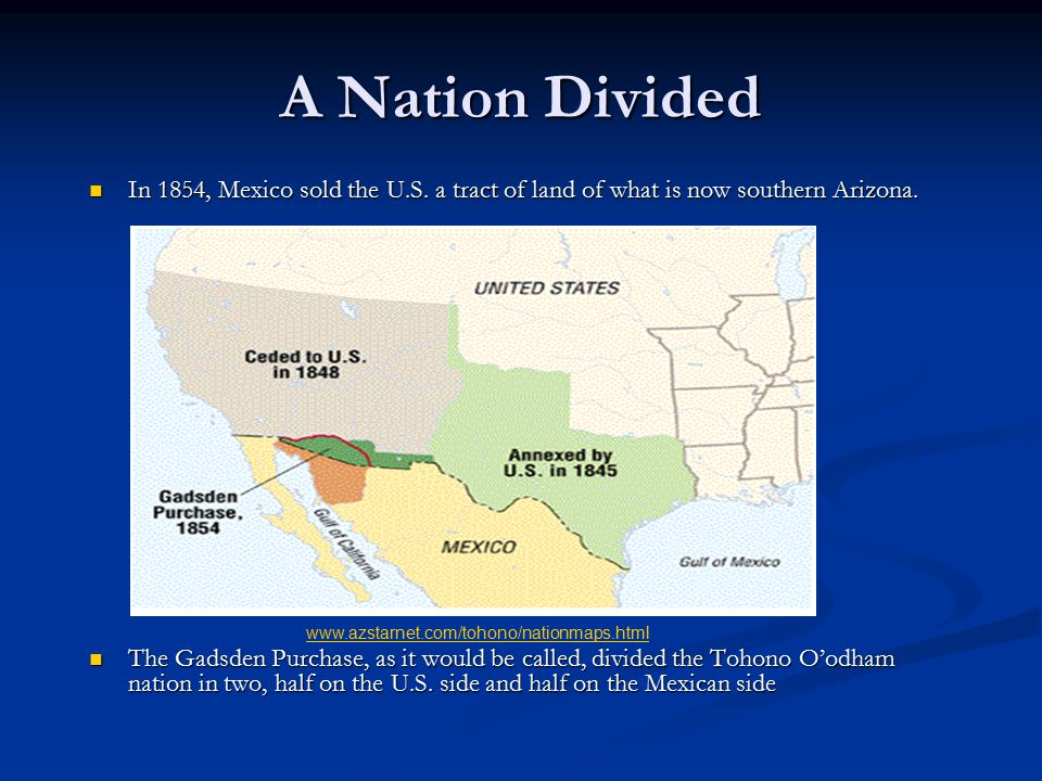 A Nation Divided In 1854, Mexico sold the U.S. a tract of land of what is now southern Arizona.