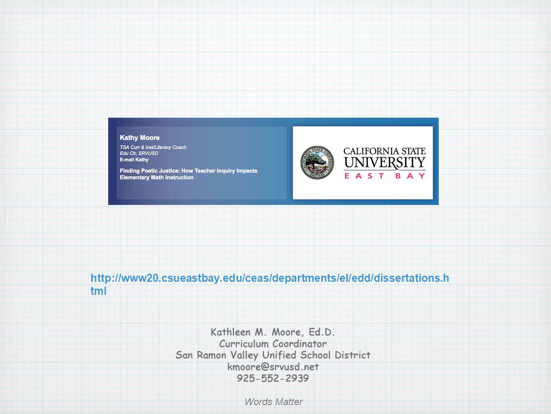 http://www20.csueastbay.edu/ceas/departments/el/edd/dissertations.h tml Kathleen M.