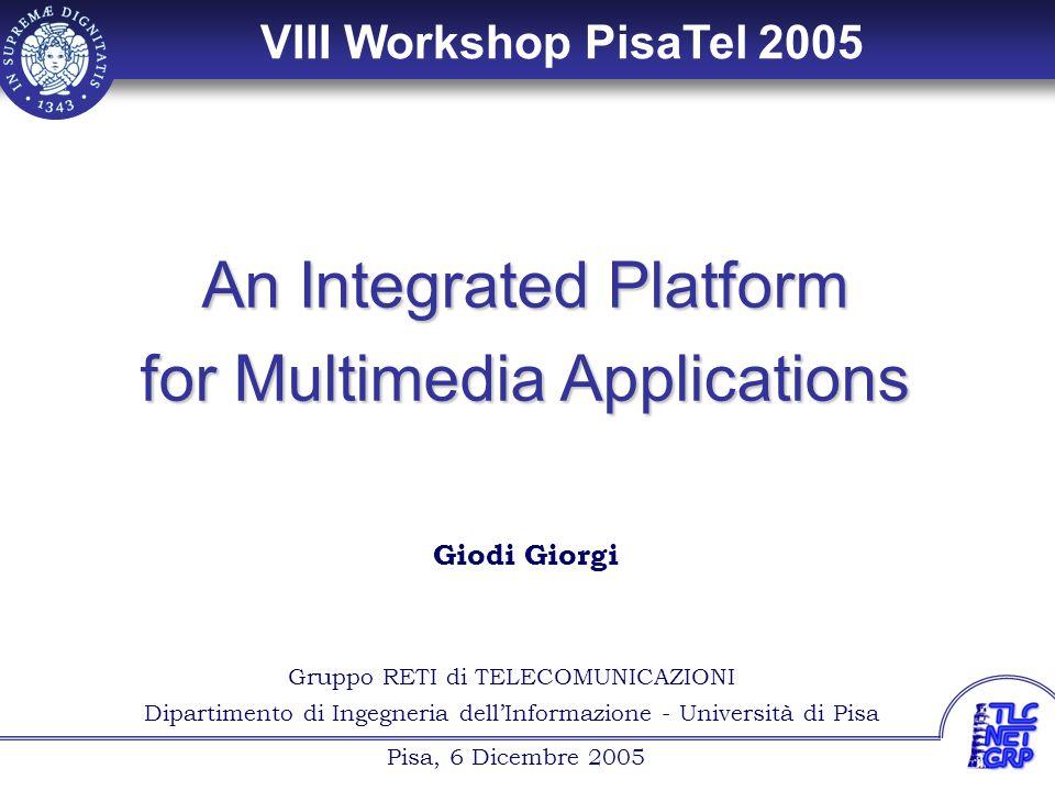 1 Giodi Giorgi Gruppo RETI di TELECOMUNICAZIONI Dipartimento di Ingegneria dell'Informazione - Università di Pisa Pisa, 6 Dicembre 2005 Giodi Giorgi A
