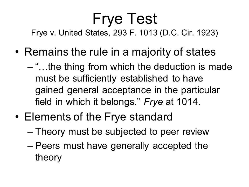 Frye Test Frye v. United States, 293 F. 1013 (D.C.