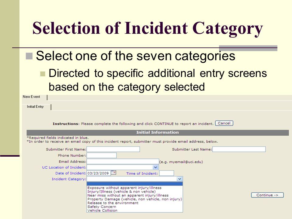 April 2009 UCOP Safety Meeting Selection of Incident Category Select one of the seven categories Directed to specific additional entry screens based o