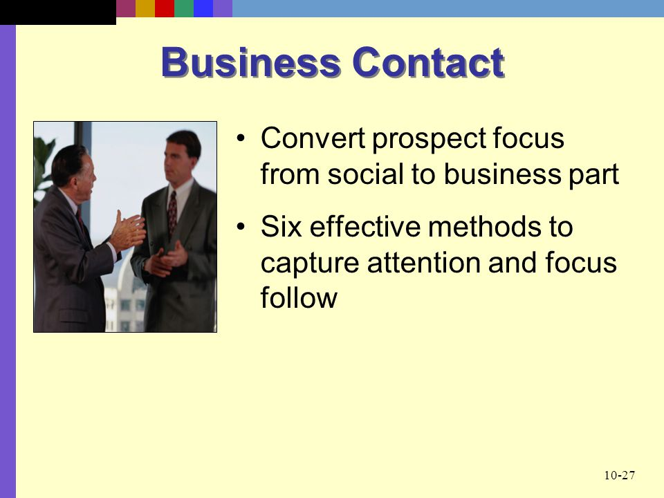 10-27 Business Contact Convert prospect focus from social to business part Six effective methods to capture attention and focus follow