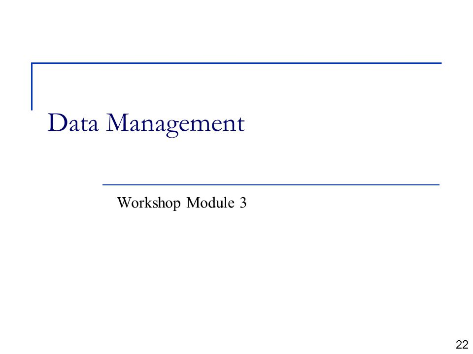 Data Management Workshop Module 3 22