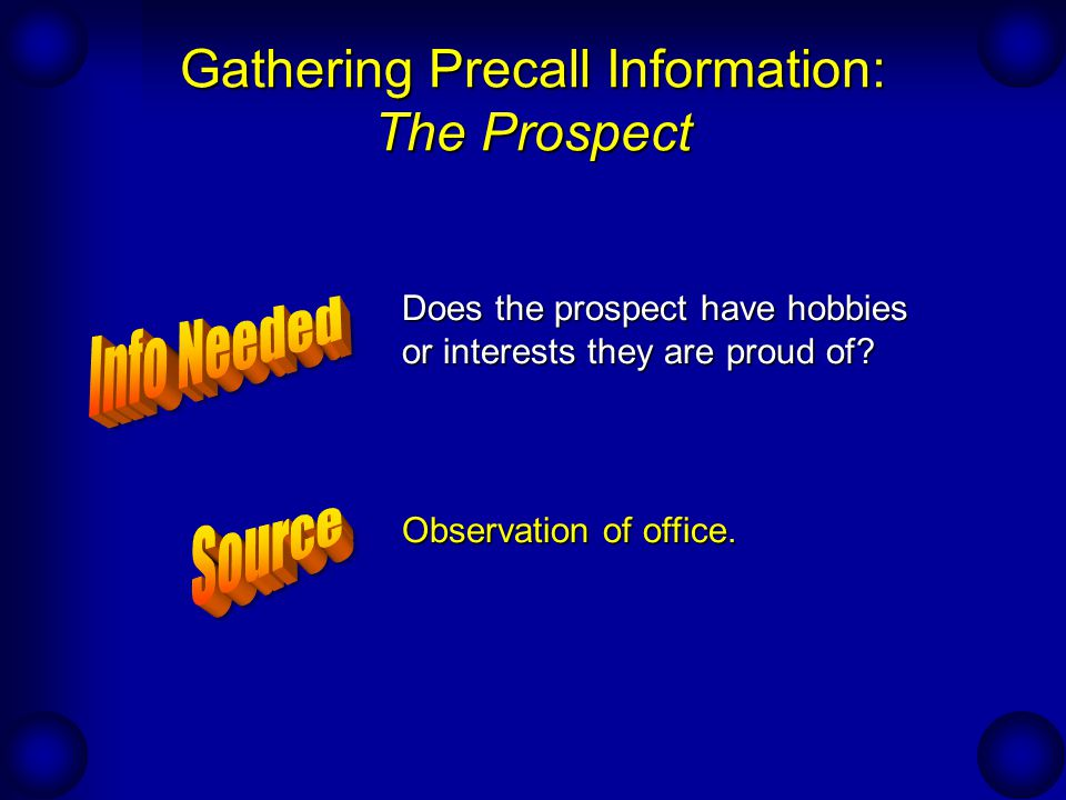 Gathering Precall Information: The Prospect What is the prospect's personality type.