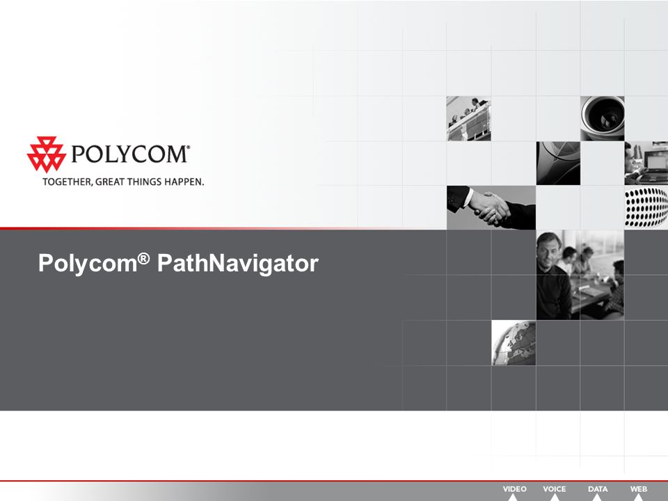 The only product to do IP and ISDN routing Routes calls through Least-Cost across multiple PathNavigator servers Provides Polycom OneDial which improves call connection rates Gives high availability with full redundancy in a second server Turns any endpoint into a Multi-point capable system* Enhances the Polycom Office with automated management features Calculates video bandwidth restrictions through all segments of the network Can manage up to 3000 endpoints on one server * Requires MGC-100 PathNavigator Advantages